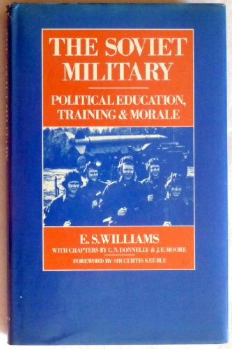 9780312748357: The Soviet Military: Political Education, Training and Morale