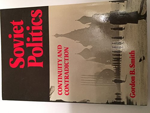 Soviet Politics: Continuity and Contradiction: Smith, Gordon B.