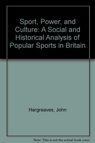 9780312753245: Sport, Power, and Culture: A Social and Historical Analysis of Popular Sports in Britain