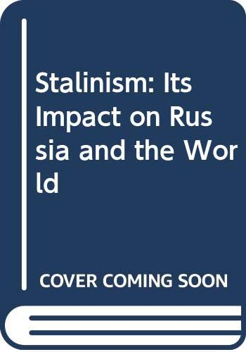 9780312755157: Stalinism: Its Impact on Russia and the World