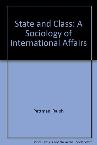 9780312756024: State and Class: A Sociology of International Affairs