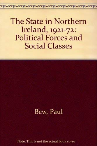 9780312756086: The State in Northern Ireland, 1921-72: Political Forces and Social Classes