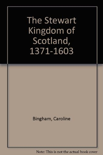 9780312761950: The Stewart Kingdom of Scotland, 1371-1603