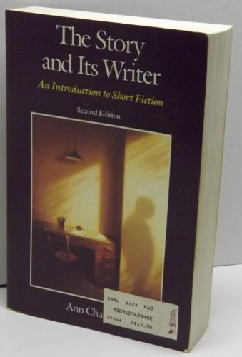 9780312762544: The Story and its writer: An introduction to short fiction