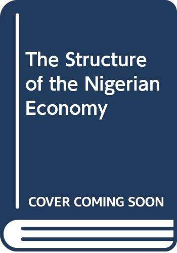 9780312767778: The Structure of the Nigerian Economy