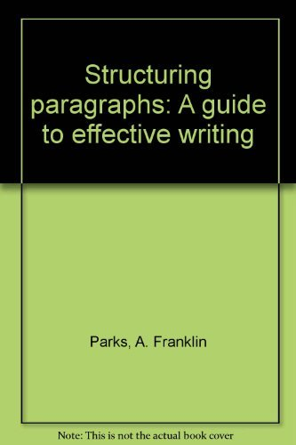 9780312768652: Structuring paragraphs: A guide to effective writing