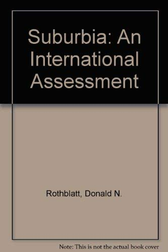 Suburbia: An International Assessment: Rothblatt, Donald N.,