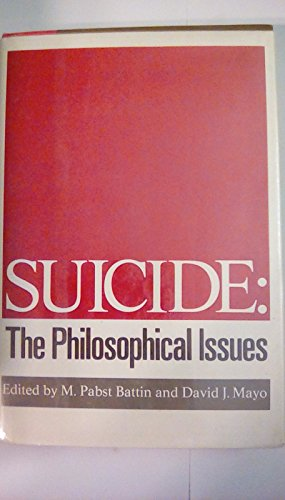 9780312775315: Suicide, the philosophical issues