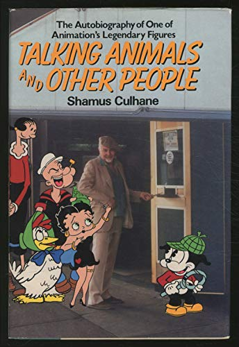 TALKING ANIMALS AND OTHER PEOPLE/THE AUTOBIOGRAPHY OF ONE OF ANIMATION'S LEGENDARY ...