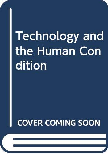 9780312789251: Technology and the Human Condition