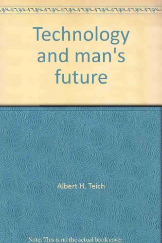 9780312789954: Technology and Man's Future