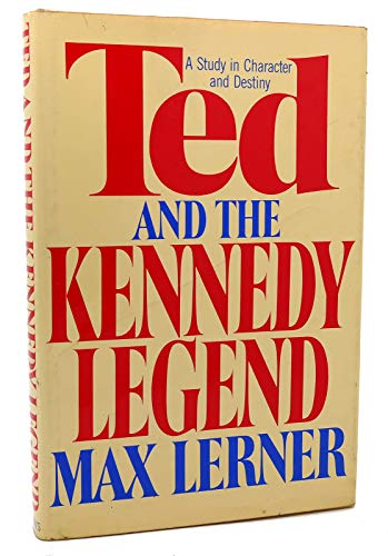 Ted and the Kennedy Legend: Lerner, Max