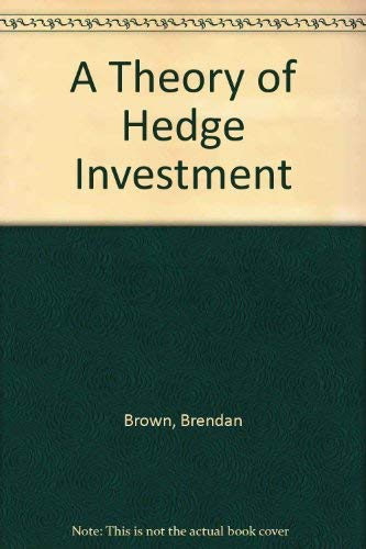9780312797836: A Theory of Hedge Investment