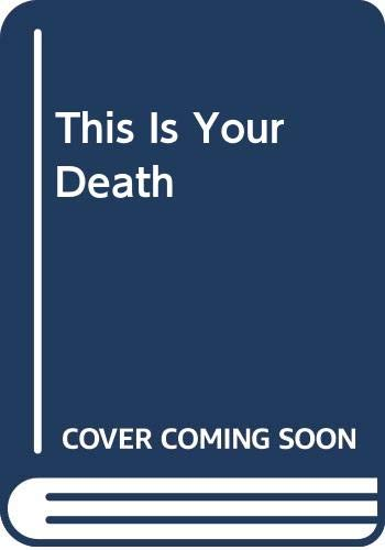 9780312800529: This Is Your Death