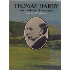 Thomas Hardy: An Illustrated Biography (0312801505) by O'Sullivan, Timothy