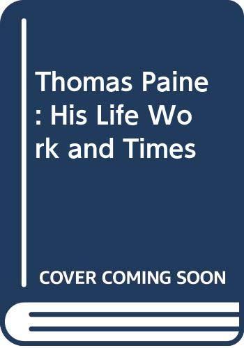 Thomas Paine : His Life, Work and: Audrey Williamson