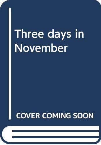 9780312802486: Three days in November