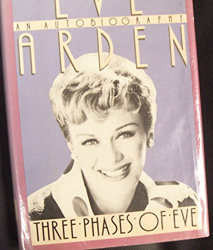 Three Phases of Eve [First Edition]: Arden, Eve