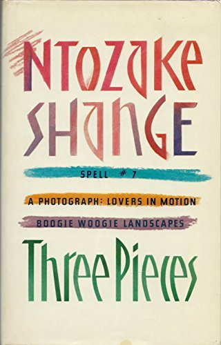 Three Pieces : Spell #7 : A Photograph: Lovers in Motion : Boogie Woogie Landscapes: Shange, ...