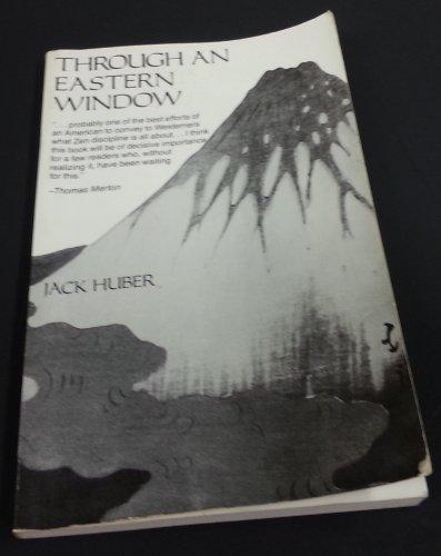 Through an Eastern Window: Huber, Jack