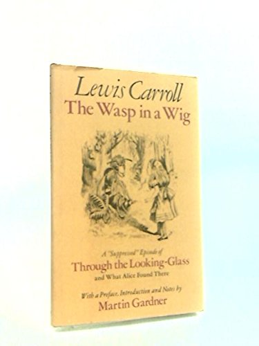 Through the Looking-glass: And What Alice Found There (9780312803742) by Lewis Carroll