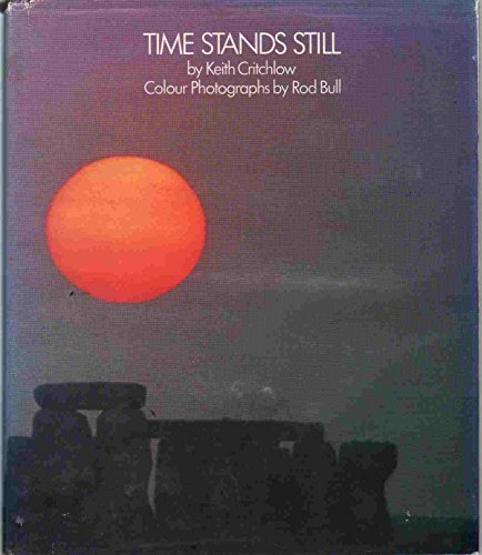 Time Stands Still. New Light on Megalithic Science: Critchlow, Keith