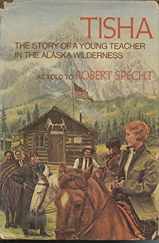 9780312805708: Tisha: The Story of a Young Teacher in the Alaska Wilderness