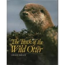 The Track of the Wild Otter: Hugh Miles
