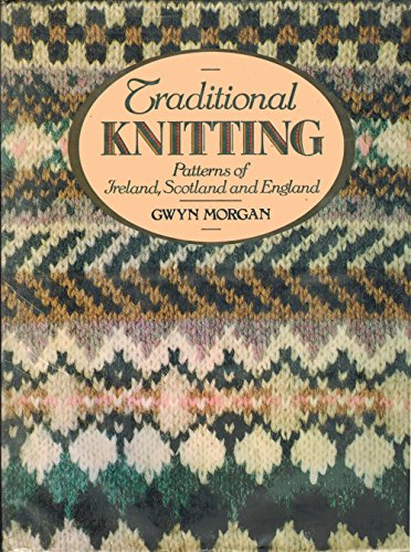 9780312813130: Traditional Knitting Patterns of Ireland, Scotland, and England