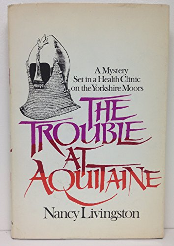 9780312819750: The Trouble at Aquitaine