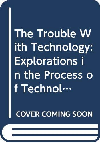 9780312819859: The Trouble With Technology: Explorations in the Process of Technological Change