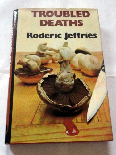 9780312819941: Troubled deaths