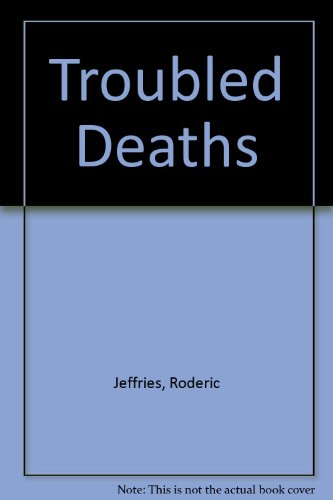 9780312819958: Troubled Deaths