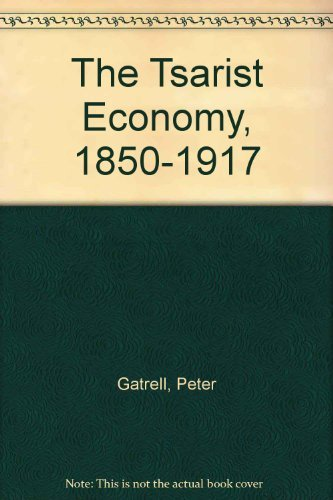 9780312821913: The Tsarist Economy, 1850-1917