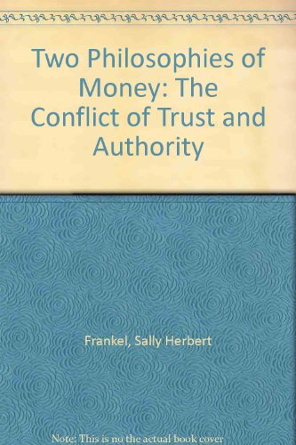 9780312826987: Two Philosophies of Money: The Conflict of Trust and Authority