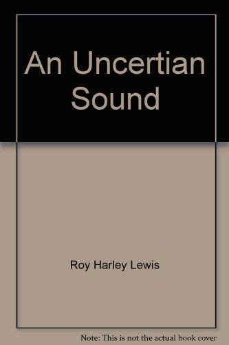 AN UNCERTAIN SOUND