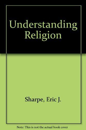 Understanding Religion: Sharpe, Eric J.