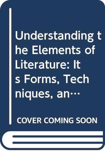 9780312832162: Understanding the Elements of Literature: Its Forms, Techniques, and Cultural Conventions