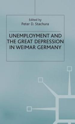 9780312832674: Unemployment and the Great Depression in Weimar Germany