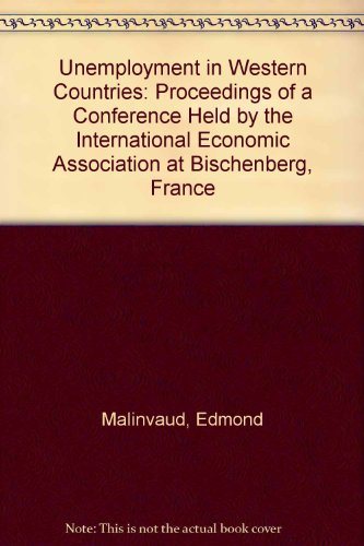 Unemployment in Western Countries: Proceedings of a Conference held by the International Economic ...