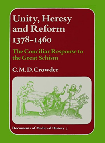 9780312833183: Unity, Heresy, and Reform, 1378-1460: The Conciliar Response to the Great Schism (Documents of Medieval History, 3)