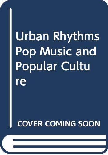 9780312834685: Urban Rhythms Pop Music and Popular Culture