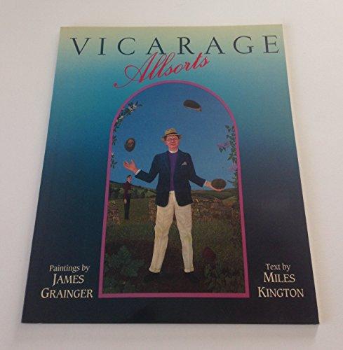 Vicarage Allsorts: Kington, Miles; Grainger, James