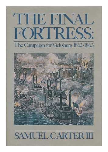 9780312839260: The Final Fortress: The Campaign for Vicksburg 1862-1863
