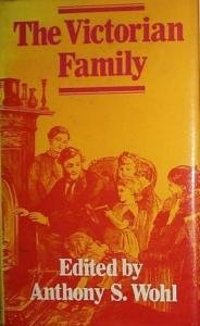 9780312842765: The Victorian Family: Structure and Stresses