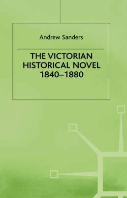 The Victorian Historical Novel 1840–1880 (0312842937) by A. Sanders; Ian Q. Whishaw