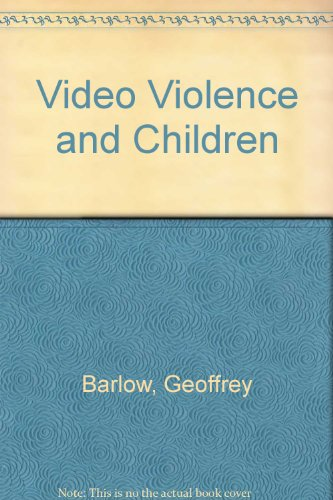 9780312845711: Video Violence and Children