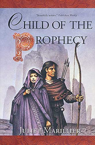 9780312848811: Child of the Prophecy: Book Three of the Sevenwaters Trilogy