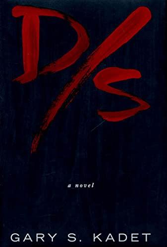 D/s: An Anti-Love Story: Kadet, Gary S.