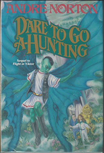 Dare to Go A-Hunting: Norton, Andre